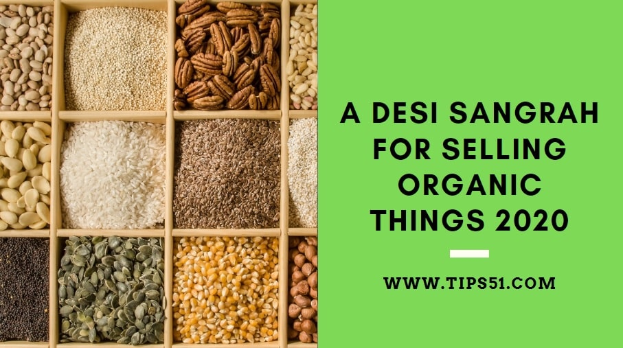 A Desi Sangrah For Selling Organic Things 2020