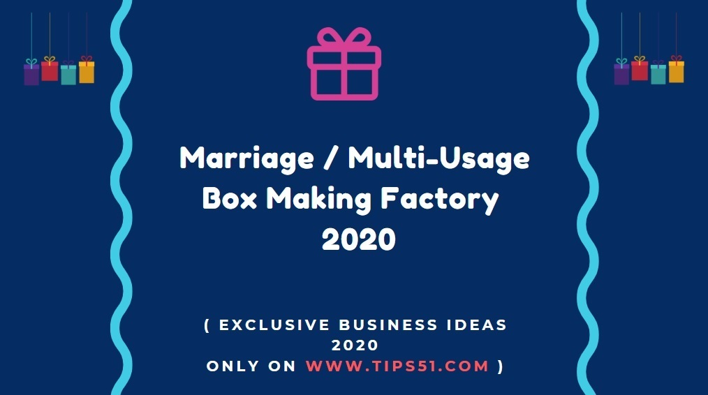 Marriage / Multi-Usage Box Making Factory ~ In Trend