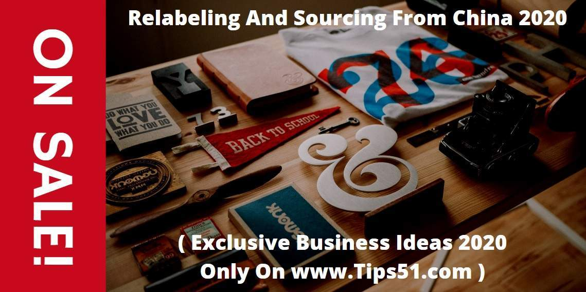 Relabeling And Sourcing From China 2020