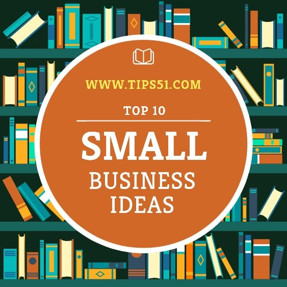 Top 10 Small Scale Business Ideas