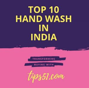 Top 10 Best Hand Wash In INDIA( April 2020)
